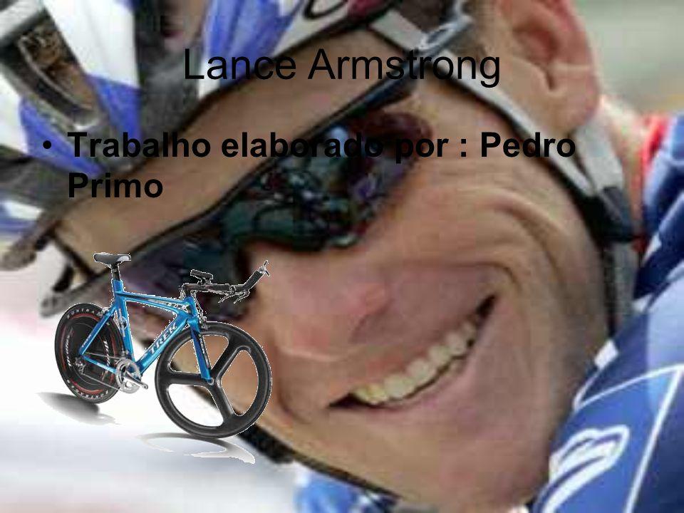 Lance Armstrong Apesar de toda a sua alegria nas vitórias do Tour, a batalha contra o cancro ainda agora começou – não apenas para Lance Armstrong, mas para todos aqueles que acham que é preciso e possível, quando detectado a tempo, lutar contra a doença.