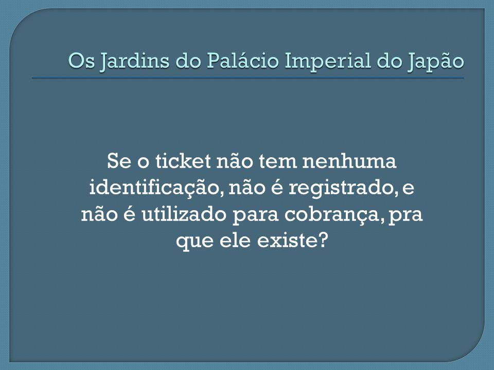 Se o ticket não tem nenhuma identificação, não é registrado, e não é utilizado para cobrança, pra que ele existe?