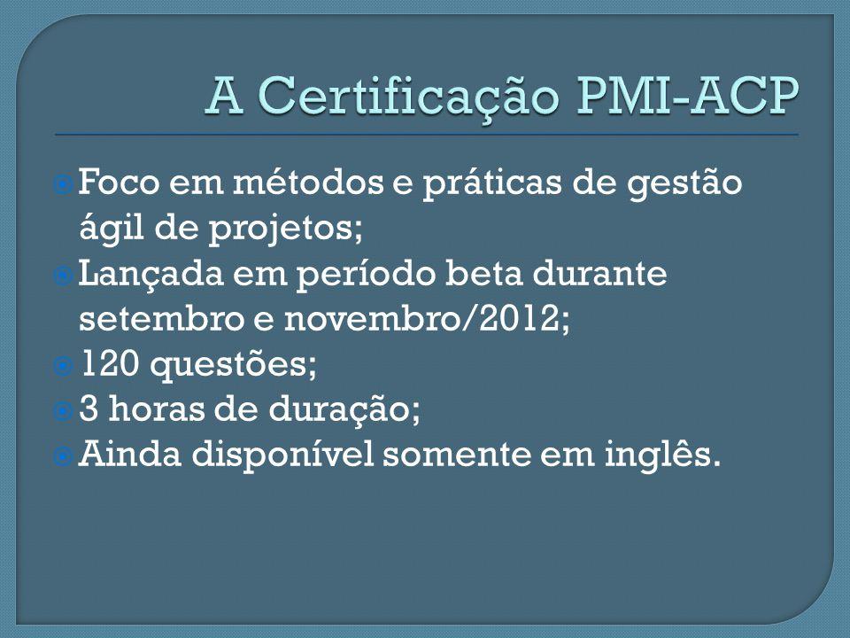 Foco em métodos e práticas de gestão ágil de projetos; Lançada em período beta durante setembro e novembro/2012; 120 questões; 3 horas de duração; Ain