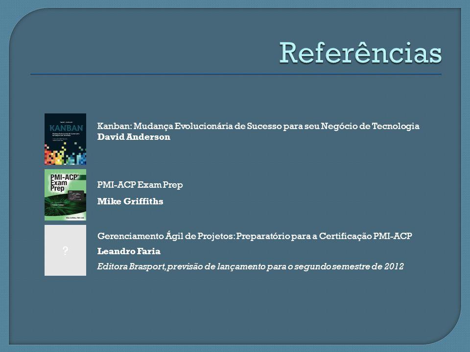 ? Kanban: Mudança Evolucionária de Sucesso para seu Negócio de Tecnologia David Anderson PMI-ACP Exam Prep Mike Griffiths Gerenciamento Ágil de Projet
