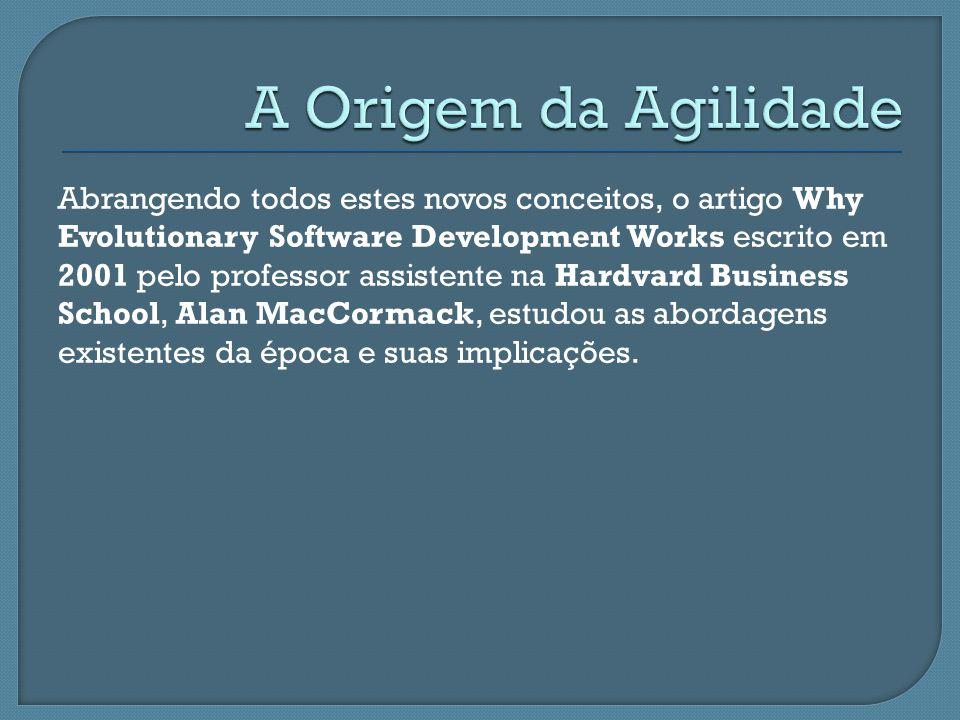 Abrangendo todos estes novos conceitos, o artigo Why Evolutionary Software Development Works escrito em 2001 pelo professor assistente na Hardvard Bus