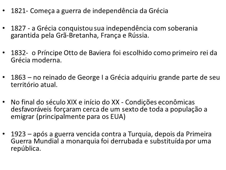 1821- Começa a guerra de independência da Grécia 1827 - a Grécia conquistou sua independência com soberania garantida pela Grã-Bretanha, França e Rúss