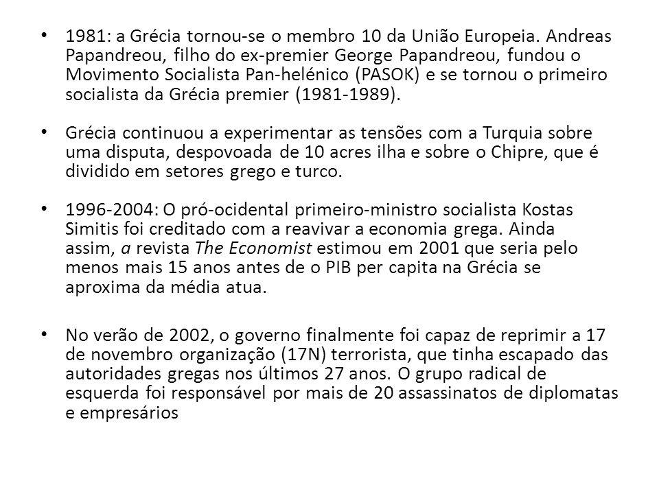 1981: a Grécia tornou-se o membro 10 da União Europeia. Andreas Papandreou, filho do ex-premier George Papandreou, fundou o Movimento Socialista Pan-h