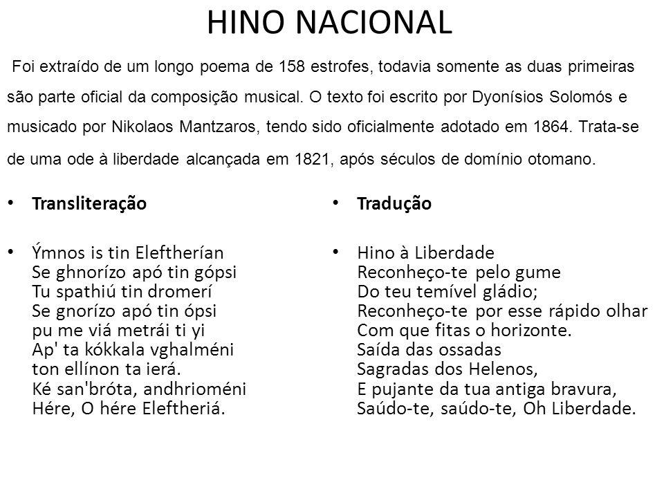 HINO NACIONAL Foi extraído de um longo poema de 158 estrofes, todavia somente as duas primeiras são parte oficial da composição musical. O texto foi e