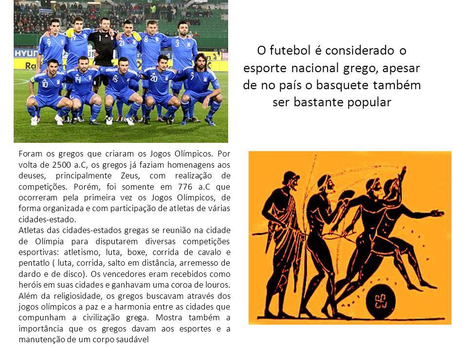O futebol é considerado o esporte nacional grego, apesar de no país o basquete também ser bastante popular Foram os gregos que criaram os Jogos Olímpi