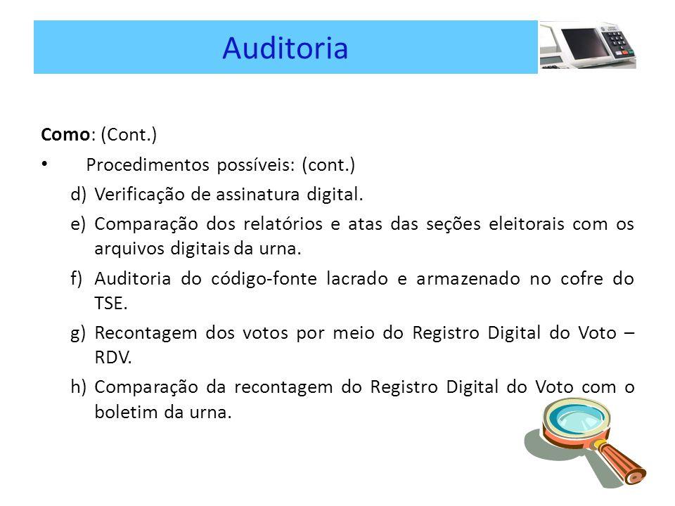 Auditoria Como: (Cont.) Procedimentos possíveis: (cont.) d)Verificação de assinatura digital.