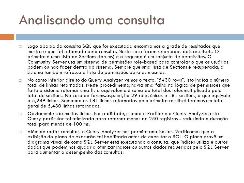 Analisando uma consulta Logo abaixo da consulta SQL que foi executada encontramos a grade de resultados que mostra o que foi retornado pela consulta.