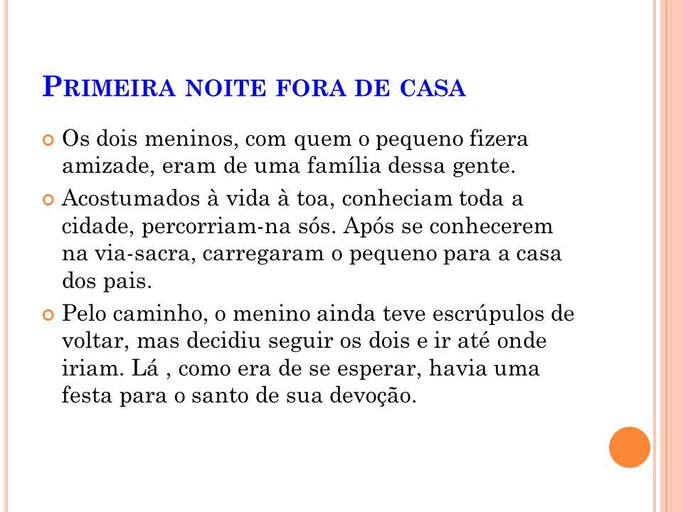 P RIMEIRA NOITE FORA DE CASA Junto com os emigrados de Portugal, veio também para o Brasil, a praga dos ciganos, gente ociosa e sem escrúpulos, tão ve