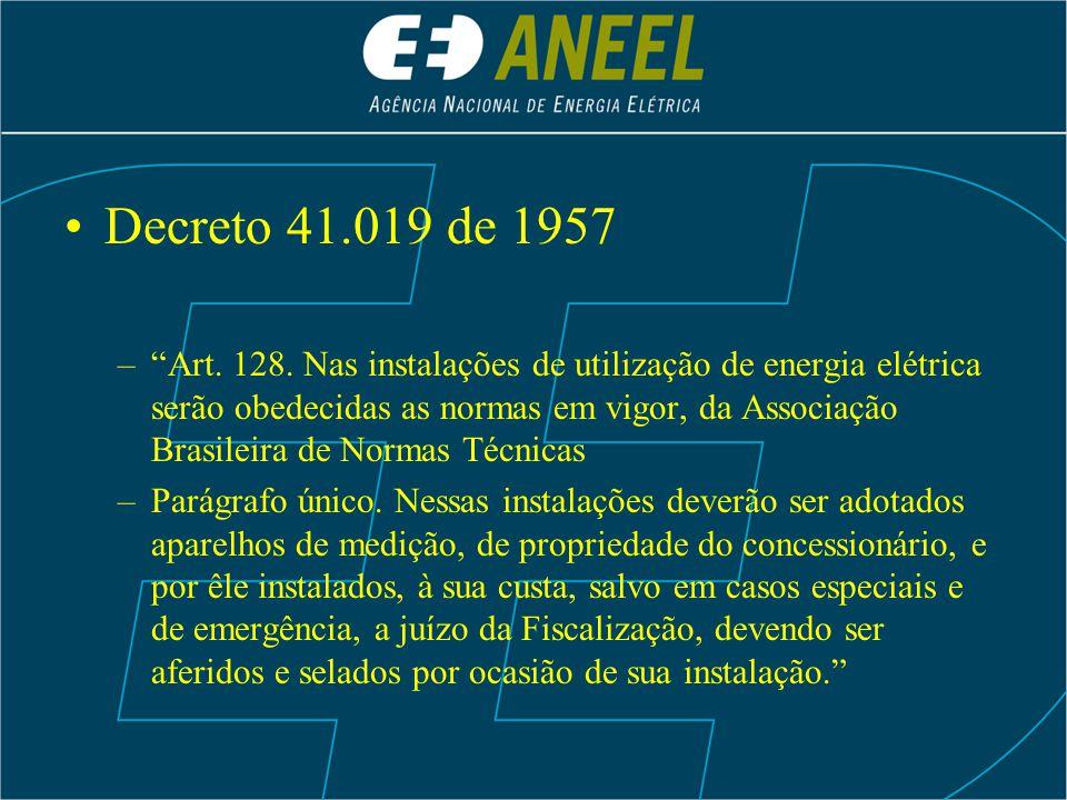 Decreto 41.019 de 1957 –Art. 128. Nas instalações de utilização de energia elétrica serão obedecidas as normas em vigor, da Associação Brasileira de N