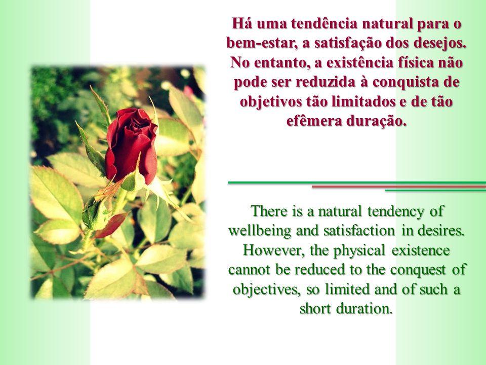 Há uma tendência natural para o bem-estar, a satisfação dos desejos.
