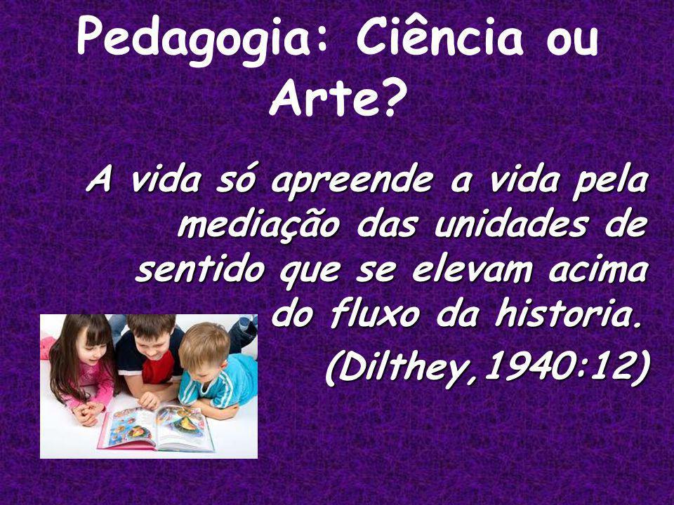 Pedagogia: Ciência ou Arte.