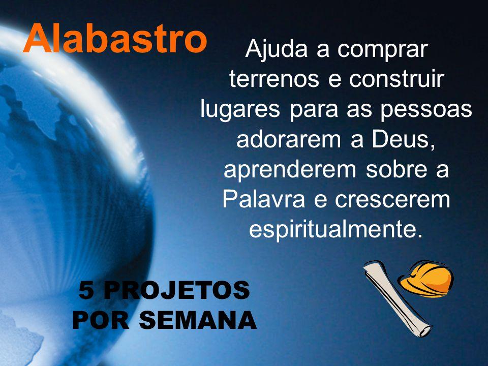 Ajuda a comprar terrenos e construir lugares para as pessoas adorarem a Deus, aprenderem sobre a Palavra e crescerem espiritualmente. Alabastro 5 PROJ