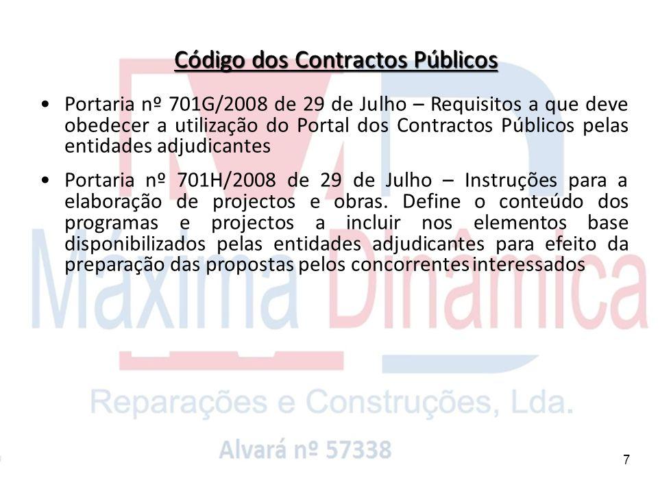 7 Portaria nº 701G/2008 de 29 de Julho – Requisitos a que deve obedecer a utilização do Portal dos Contractos Públicos pelas entidades adjudicantes Po