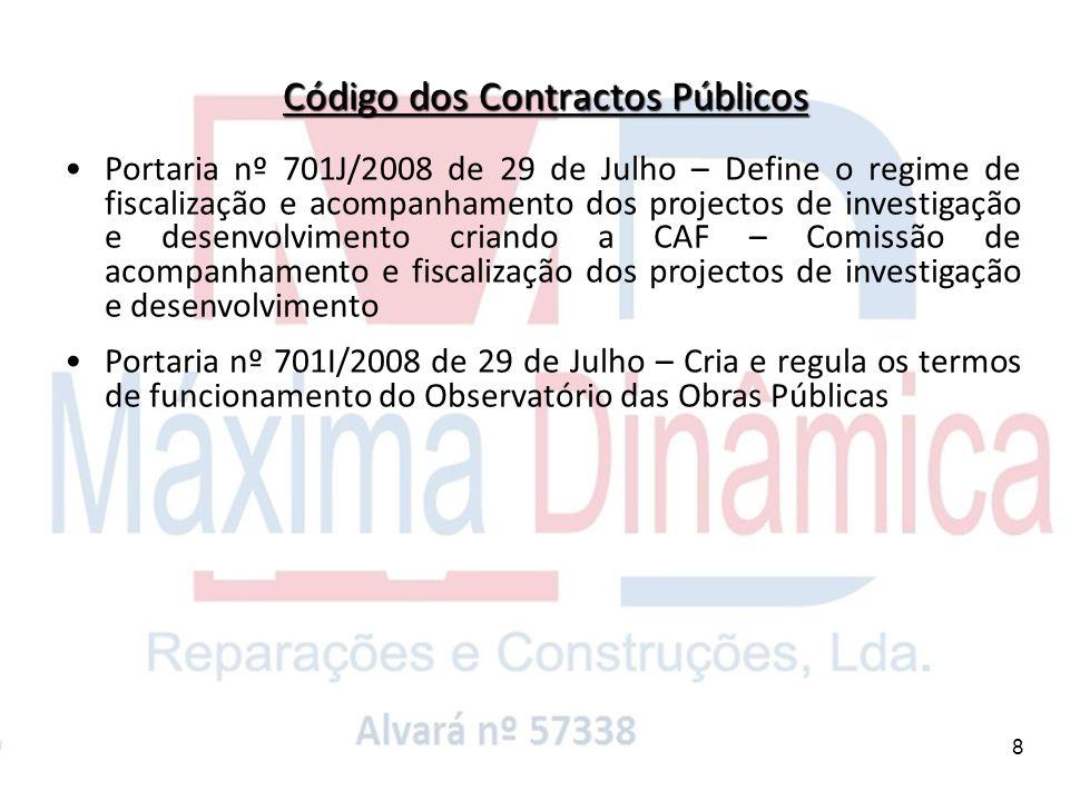 8 Código dos Contractos Públicos Portaria nº 701J/2008 de 29 de Julho – Define o regime de fiscalização e acompanhamento dos projectos de investigação