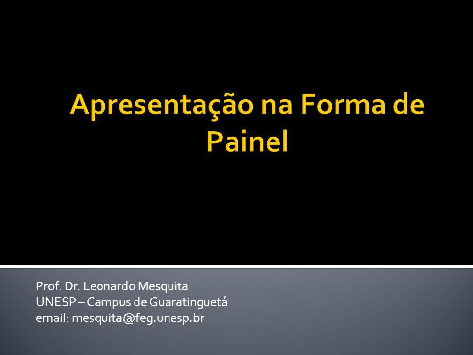 Prof. Dr. Leonardo Mesquita UNESP – Campus de Guaratinguetá email: mesquita@feg.unesp.br