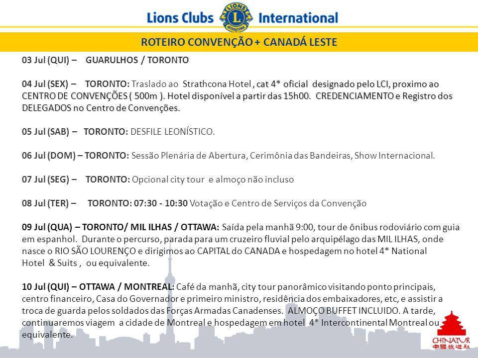 03 Jul (QUI) – GUARULHOS / TORONTO, cat 4* oficial designado pelo LCI, proximo ao CENTRO DE CONVENÇÕES ( 500m ). Hotel disponível a partir das 15h00.