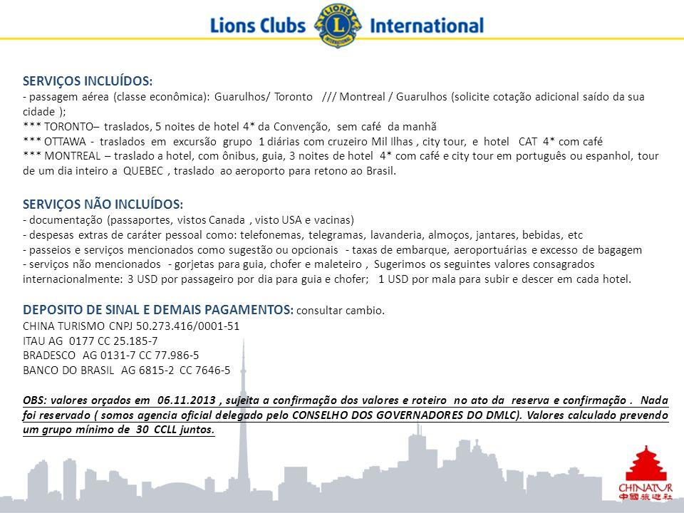 SERVIÇOS INCLUÍDOS: - passagem aérea (classe econômica): Guarulhos/ Toronto /// Montreal / Guarulhos (solicite cotação adicional saído da sua cidade )