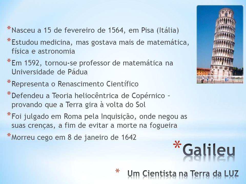 * Nasceu a 15 de fevereiro de 1564, em Pisa (Itália) * Estudou medicina, mas gostava mais de matemática, física e astronomia * Em 1592, tornou-se professor de matemática na Universidade de Pádua * Representa o Renascimento Científico * Defendeu a Teoria heliocêntrica de Copérnico – provando que a Terra gira à volta do Sol * Foi julgado em Roma pela Inquisição, onde negou as suas crenças, a fim de evitar a morte na fogueira * Morreu cego em 8 de janeiro de 1642