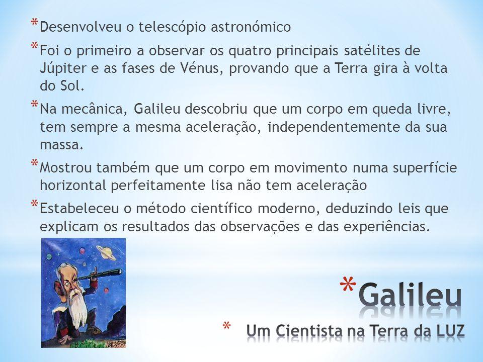 * Desenvolveu o telescópio astronómico * Foi o primeiro a observar os quatro principais satélites de Júpiter e as fases de Vénus, provando que a Terra gira à volta do Sol.