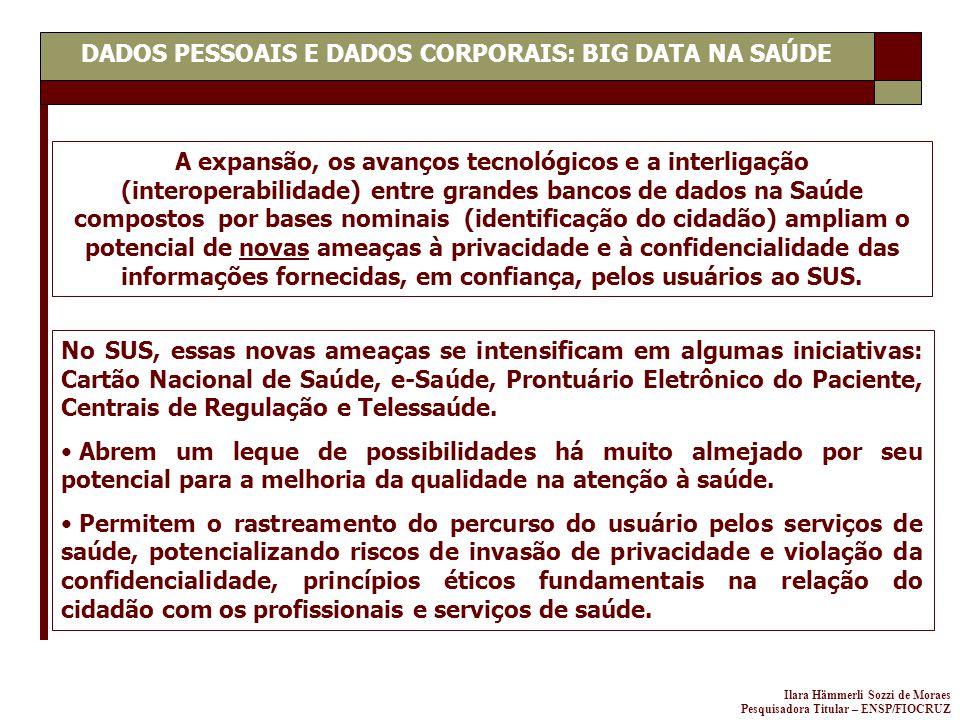 Ilara Hämmerli Sozzi de Moraes Pesquisadora Titular – ENSP/FIOCRUZ A expansão, os avanços tecnológicos e a interligação (interoperabilidade) entre gra