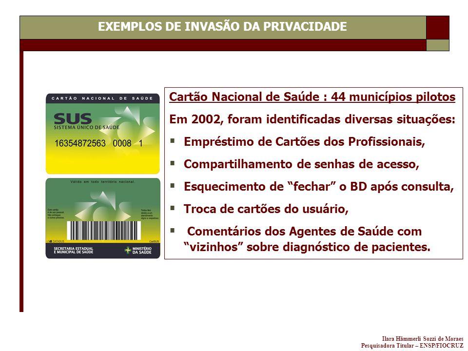 Ilara Hämmerli Sozzi de Moraes Pesquisadora Titular – ENSP/FIOCRUZ Cartão Nacional de Saúde : 44 municípios pilotos Em 2002, foram identificadas diver
