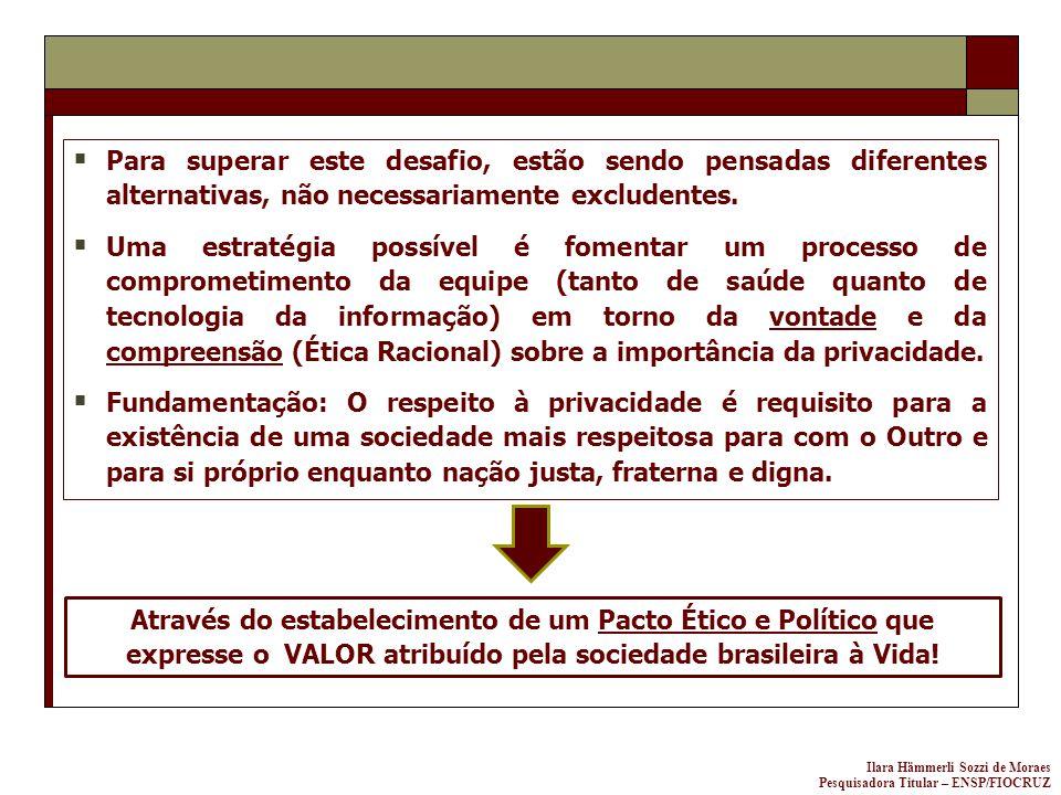 Ilara Hämmerli Sozzi de Moraes Pesquisadora Titular – ENSP/FIOCRUZ Para superar este desafio, estão sendo pensadas diferentes alternativas, não necess