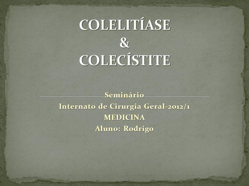 Seminário Internato de Cirurgia Geral-2012/1 MEDICINA Aluno: Rodrigo