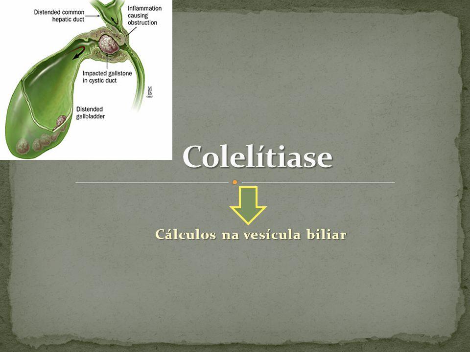 Colelitíase – 10 a 20% da população de países desenvolvidos; > 80% das pessoas tem uma colelitíase silenciosa durante décadas; No Ocidente – 90% são de cálculos de colesterol; e 10% de cálculos pigmentares.