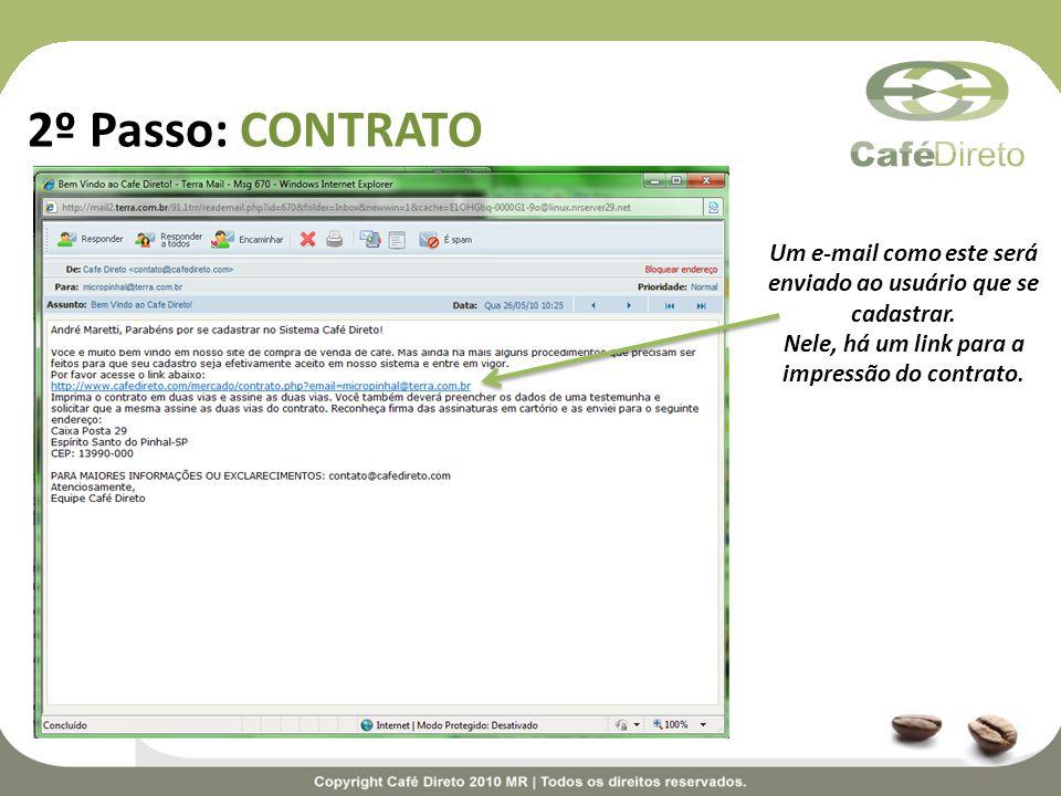 2º Passo: CONTRATO Um e-mail como este será enviado ao usuário que se cadastrar. Nele, há um link para a impressão do contrato.