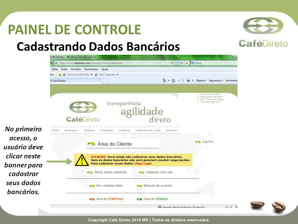 Cadastrando Dados Bancários No primeiro acesso, o usuário deve clicar neste banner para cadastrar seus dados bancários.