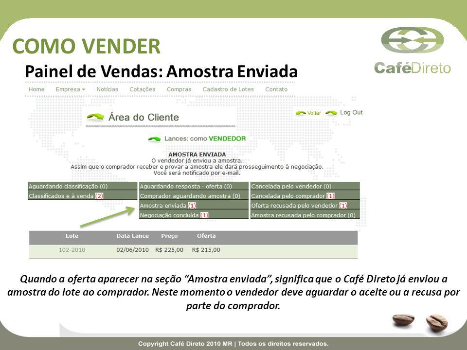 Quando a oferta aparecer na seção Amostra enviada, significa que o Café Direto já enviou a amostra do lote ao comprador. Neste momento o vendedor deve