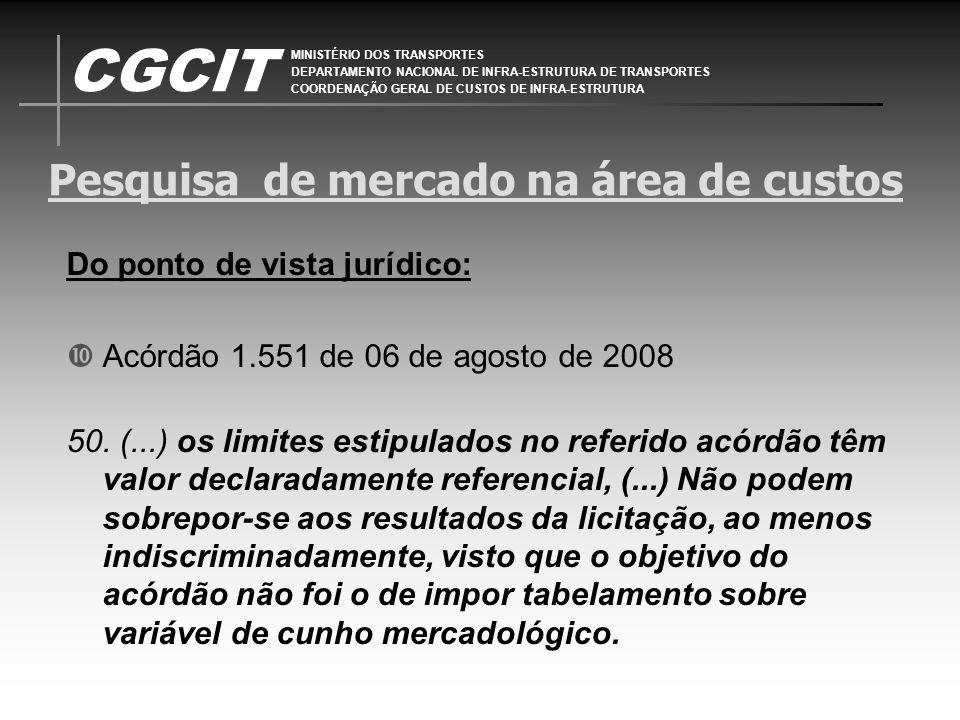 CGCIT MINISTÉRIO DOS TRANSPORTES DEPARTAMENTO NACIONAL DE INFRA-ESTRUTURA DE TRANSPORTES COORDENAÇÃO GERAL DE CUSTOS DE INFRA-ESTRUTURA Pesquisa de me