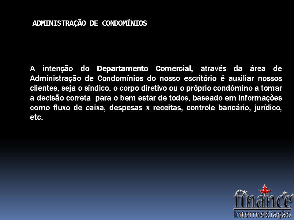 ADMINISTRAÇÃO DE CONDOMÍNIOS Como podemos auxiliar nossos clientes na administração de seu condomínio.