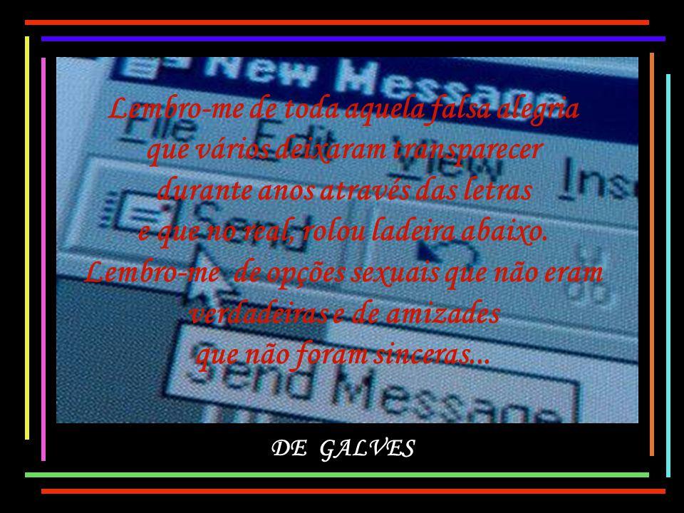 Apresentação e Montagem De galves Desconheço o Autor www.mensagensvirtuais.com.br