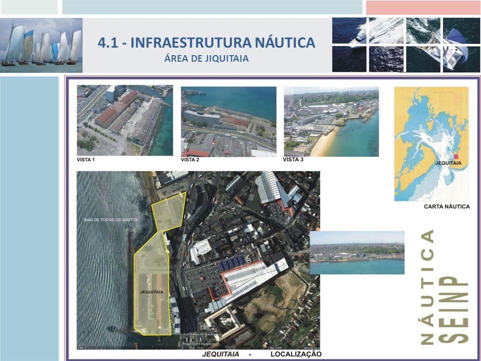 4.1 - INFRAESTRUTURA NÁUTICA ÁREA DE JIQUITAIA