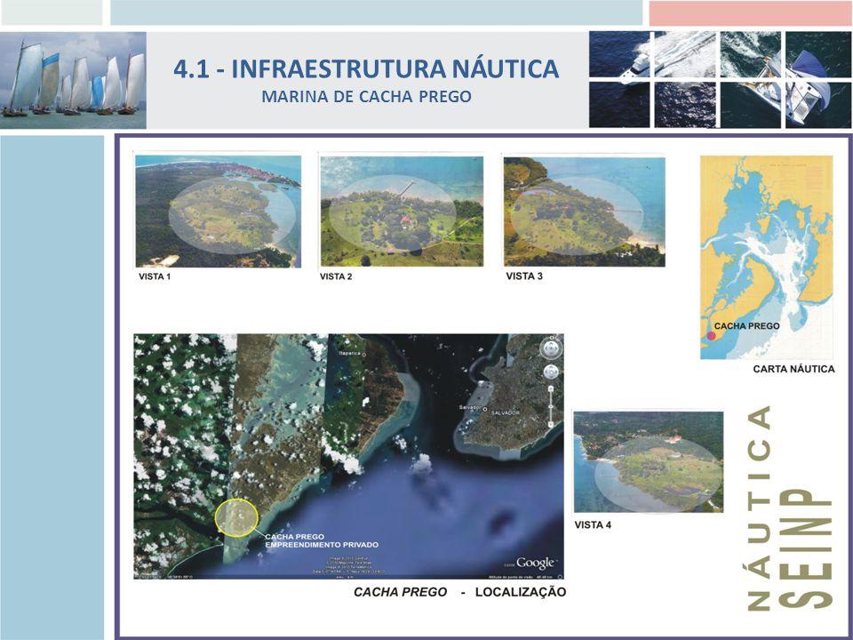 4.1 - INFRAESTRUTURA NÁUTICA MARINA DE CACHA PREGO