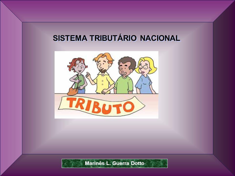 Prof. Dr. José Carlos Marion 3 SISTEMA TRIBUTÁRIO NACIONAL Marinês L. Guerra Dotto