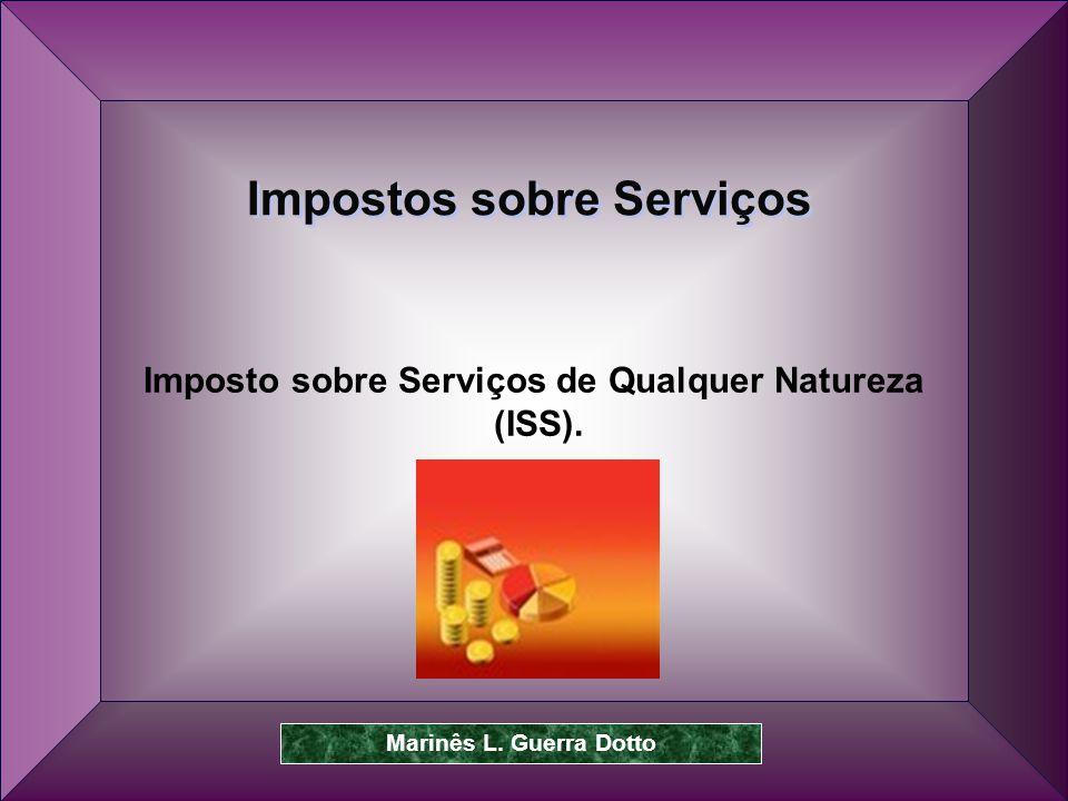 Prof.Dr. José Carlos Marion 39 Imposto sobre Serviços de Qualquer Natureza (ISS).