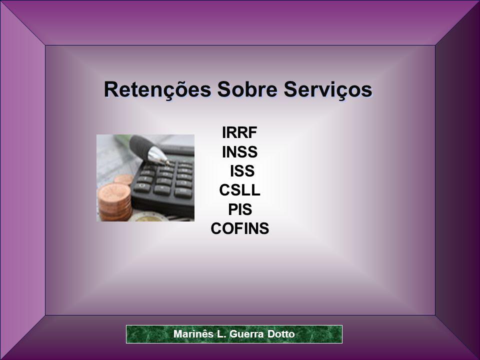 Prof.Dr. José Carlos Marion 45 IRRF INSS ISS CSLL PIS COFINS Retenções Sobre Serviços Marinês L.