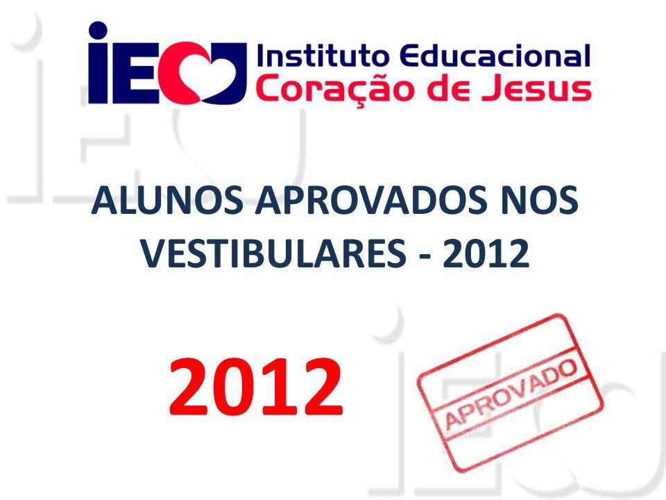 ALUNOS APROVADOS NOS VESTIBULARES - 2012 2012