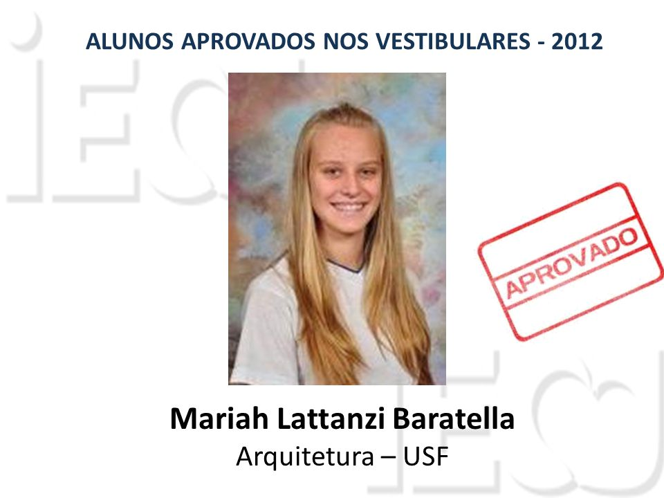 Mariah Lattanzi Baratella Arquitetura – USF ALUNOS APROVADOS NOS VESTIBULARES - 2012