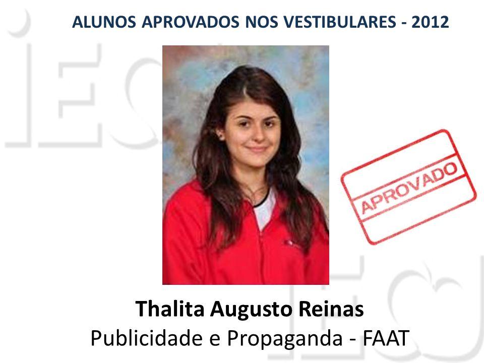 Thalita Augusto Reinas Publicidade e Propaganda - FAAT ALUNOS APROVADOS NOS VESTIBULARES - 2012