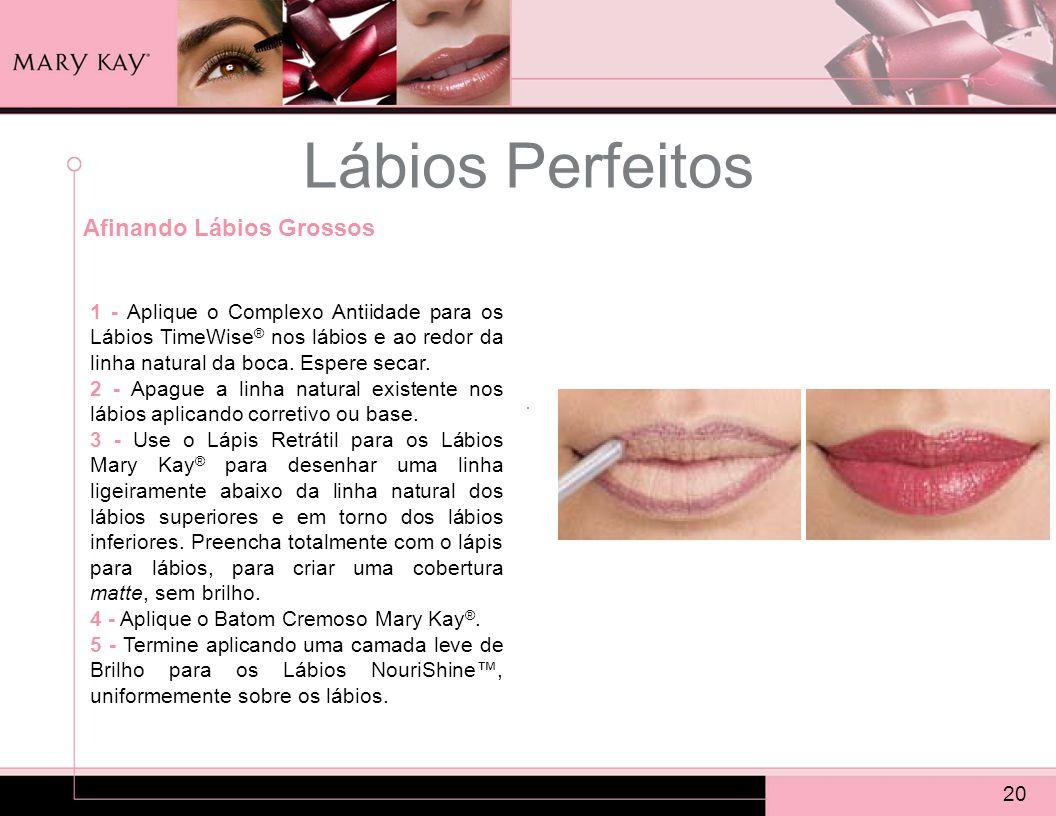 Lábios Perfeitos Afinando Lábios Grossos 20 1 - Aplique o Complexo Antiidade para os Lábios TimeWise ® nos lábios e ao redor da linha natural da boca.