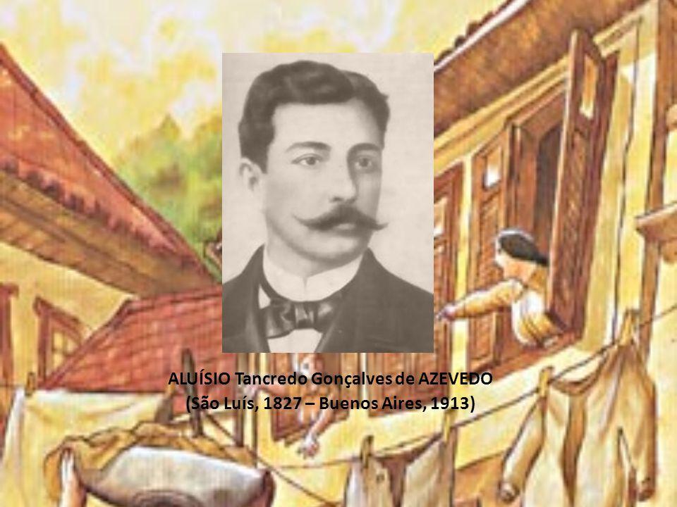 ALUÍSIO Tancredo Gonçalves de AZEVEDO (São Luís, 1827 – Buenos Aires, 1913)