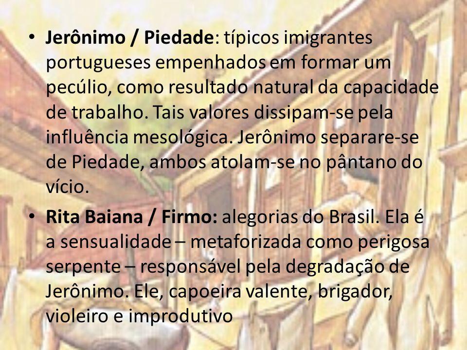 Jerônimo / Piedade: típicos imigrantes portugueses empenhados em formar um pecúlio, como resultado natural da capacidade de trabalho. Tais valores dis