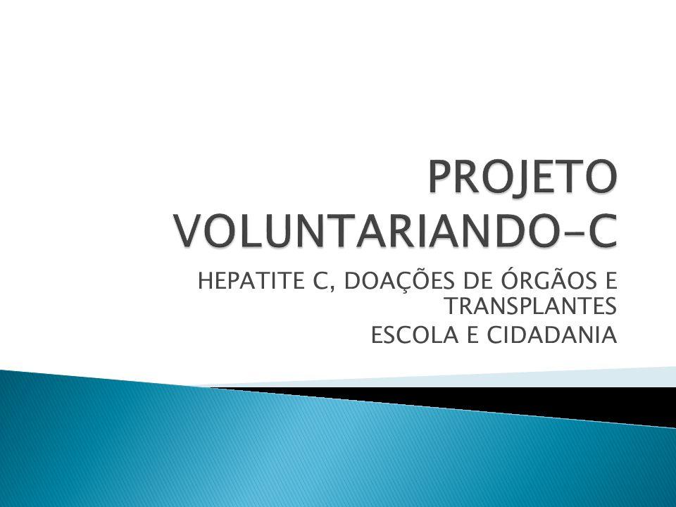 HEPATITE C, DOAÇÕES DE ÓRGÃOS E TRANSPLANTES ESCOLA E CIDADANIA