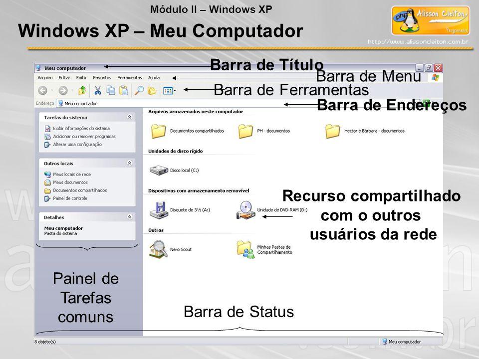 Barra de Título Barra de Menu Painel de Tarefas comuns Barra de Status Barra de Ferramentas Barra de Endereços Recurso compartilhado com o outros usuá