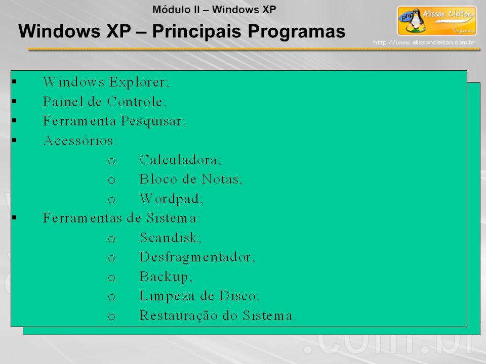 Windows XP – Principais Programas Módulo II – Windows XP
