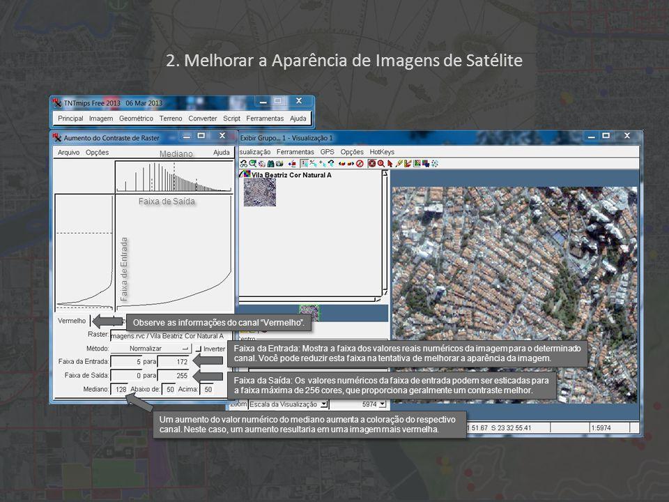 2. Melhorar a Aparência de Imagens de Satélite Observe as informações do canal Vermelho.