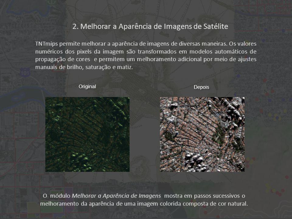 2. Melhorar a Aparência de Imagens de Satélite Clique em Principal > Exibição....